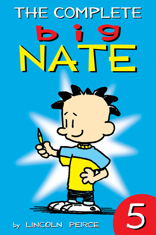 The Complete Big Nate: #5, Lincoln Peirce