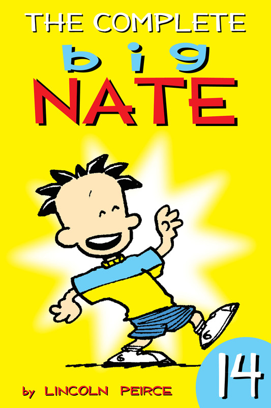 The Complete Big Nate: #14, Lincoln Peirce