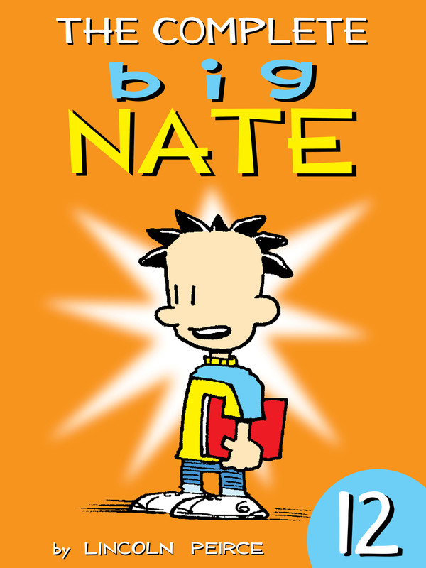 The Complete Big Nate: #12, Lincoln Peirce