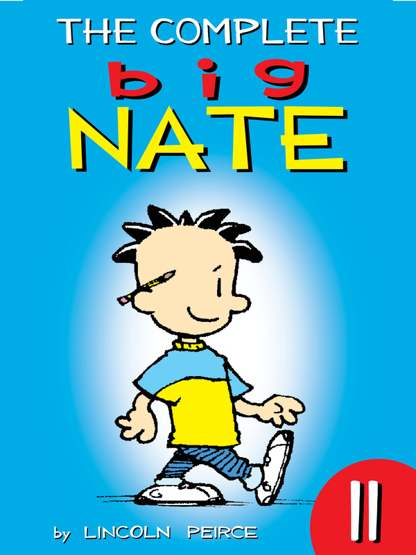 The Complete Big Nate: #11, Lincoln Peirce