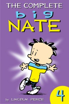 The Complete Big Nate: #4, Lincoln Peirce