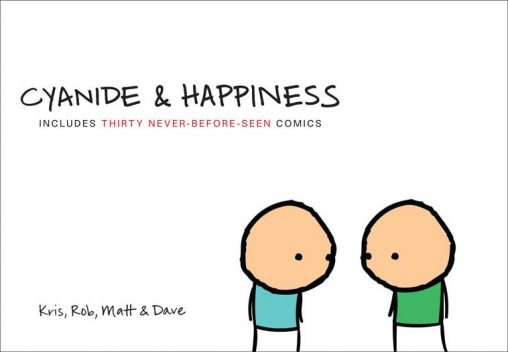 Cyanide and Happiness, Dave McElfatric, Kris Wilson, Matt Melvin, Rob Denbleyker