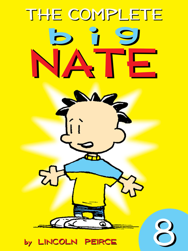 The Complete Big Nate: #8, Lincoln Peirce