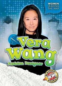 Vera Wang: Fashion Designer, Kate Moening