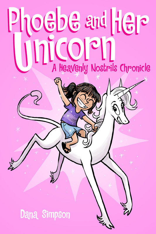 Phoebe and Her Unicorn (Phoebe and Her Unicorn Series Book 1), Dana Simpson