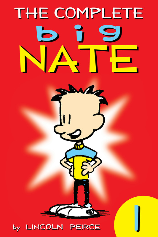 The Complete Big Nate: #1, Lincoln Peirce
