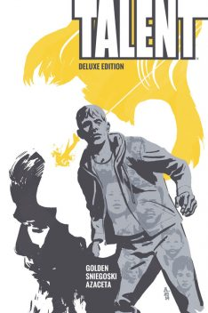 Talent Deluxe Edition Vol.1, Christopher Golden, Tom Sniegoski