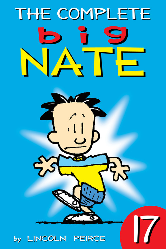 The Complete Big Nate: #17, Lincoln Peirce