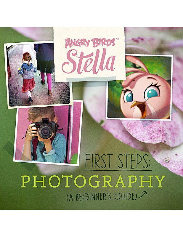 Angry Birds Stella: First Steps: Photography, Minna Kurjenluoma