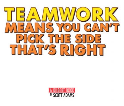 Teamwork Means You Can't Pick the Side that's Right, Scott Adams