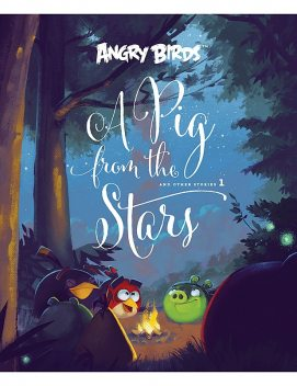 Angry Birds: Pig from the Stars 1, Glenn Dakin, Janne Toriseva