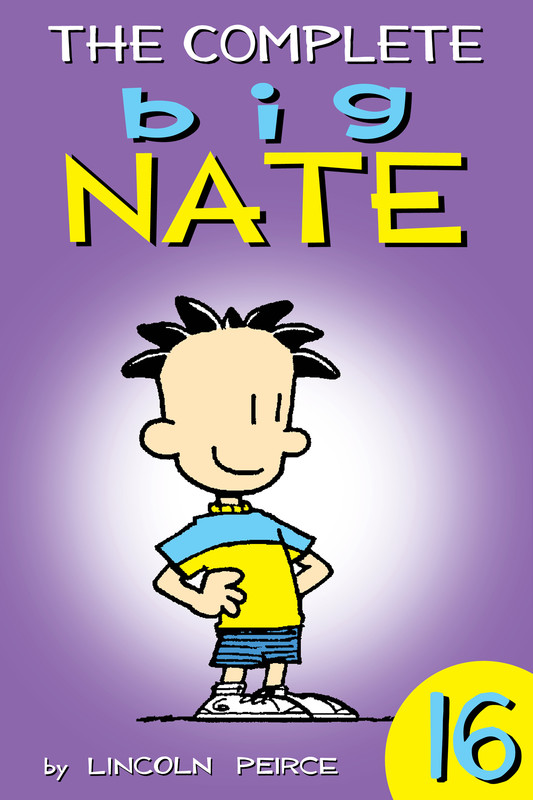 The Complete Big Nate: #16, Lincoln Peirce