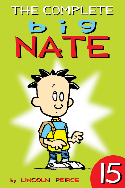 The Complete Big Nate: #15, Lincoln Peirce