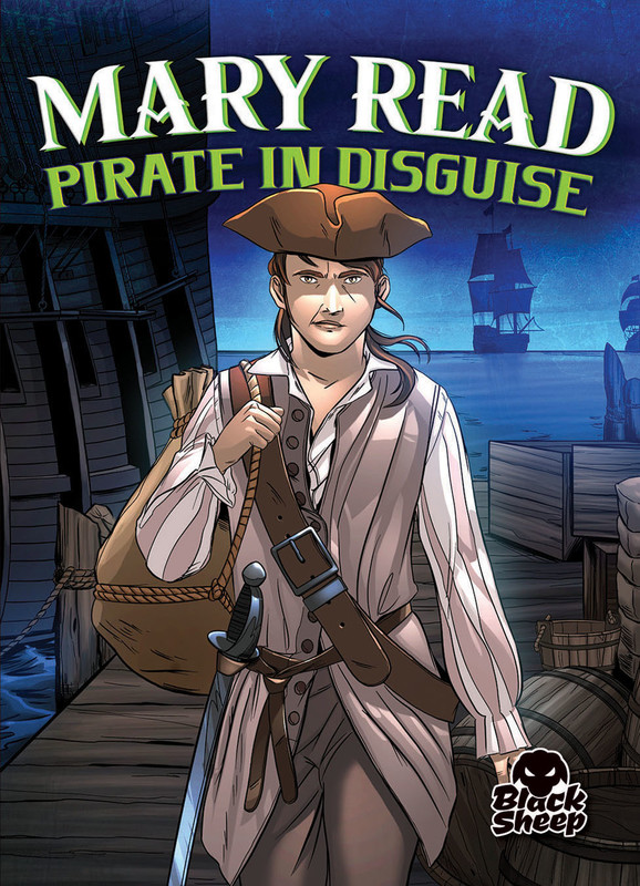 Mary Read: Pirate in Disguise, Christina Leaf