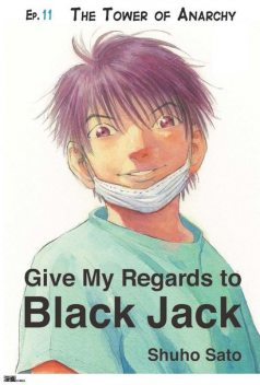 Give My Regards to Black Jack – Ep.11 The Tower of Anarchy (English version), Shuho Sato