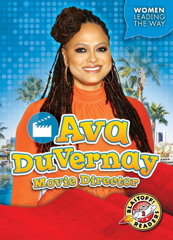 Ava DuVernay: Movie Director, Kate Moening