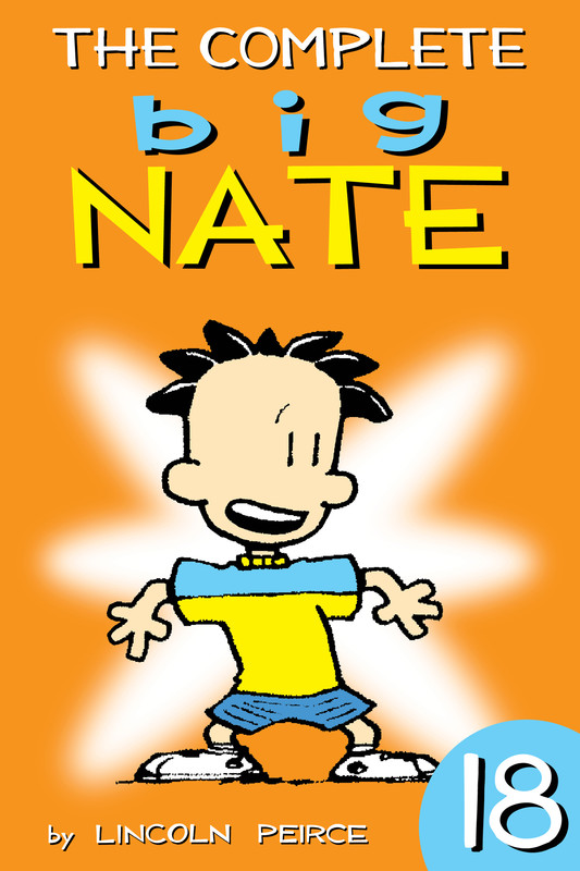The Complete Big Nate: #18, Lincoln Peirce