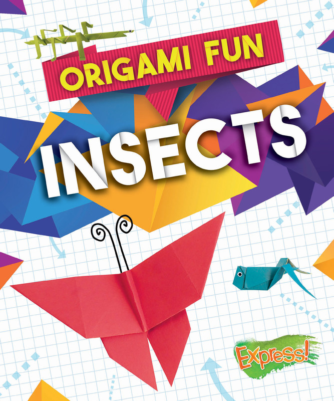 Origami Fun: Insects, Elizabeth Neuenfeldt