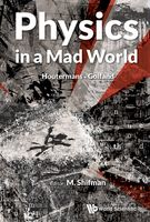 Physics in a Mad World, M.Shifman