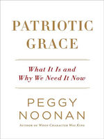 Patriotic Grace, Peggy Noonan