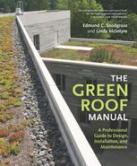 The Green Roof Manual, Edmund C.Snodgrass, Linda McIntyre