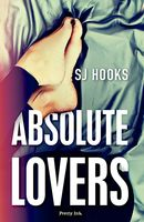 Absolute Lovers (Absolute #2), Sj Hooks