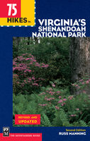 75 Hikes in Virginia Shenandoah National Park, 2nd Edition, Russ Manning
