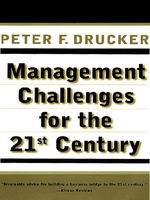 MANAGEMENT CHALLENGES for the 21st Century, Peter Drucker