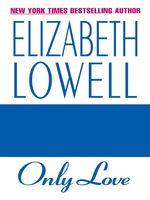 Only Love, Elizabeth Lowell