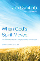 When God's Spirit Moves Participant's Guide, Jim Cymbala