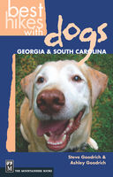 Best Hikes with Dogs: Georgia and South Carolina, Ashley Goodrich, Steve Goodrich
