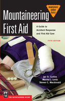 Mountaineering First Aid, Jan D.Carline, Martha J.Lentz, Steven C.Macdonald