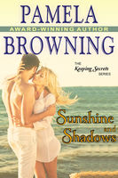 Sunshine and Shadows (The Keeping Secrets Series, Book 3), Pamela Browning