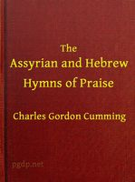 The Assyrian and Hebrew Hymns of Praise, Charles Cumming
