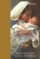 Mothers of the Bible, Ann Spangler, Jean E. Syswerda