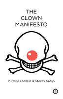The Clown Manifesto, Nalle Laanela, Stacey Sacks
