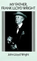 My Father, Frank Lloyd Wright, John Lloyd