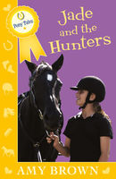 Jade and the Hunters: Pony Tales Book 3, Amy Brown