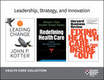 Leadership, Strategy, and Innovation: Health Care Collection (8 Items), Elizabeth Teisberg, Harvard Business Review, John P. Kotter, Michael Porter, Peter Drucker