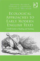 Ecological Approaches to Early Modern English Texts, Edward J.Geisweidt, Jennifer Munroe, Lynne Bruckner