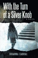 With the Turn of a Silver Knob, Johanna Cabral