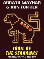 Trail of the Seahawks, Ardath Mayhar, Ron Fortier