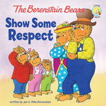 The Berenstain Bears Show Some Respect, Jan Berenstain, Mike Berenstain