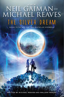The Silver Dream, Mallory Reaves, Michael Reaves, Neil Gaiman