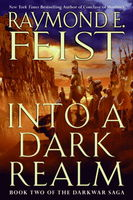 Into a Dark Realm, Raymond Feist