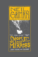 Smoke and Mirrors, Neil Gaiman