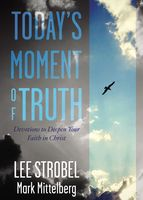 Today's Moment of Truth, Lee Strobel, Mark Mittelberg