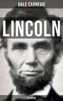 LINCOLN – THE UNKNOWN, Dale Carnegie