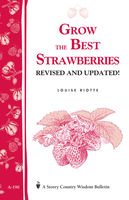 Grow the Best Strawberries, Louise Riotte