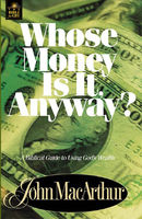 Whose Money Is It Anyway?, John MacArthur